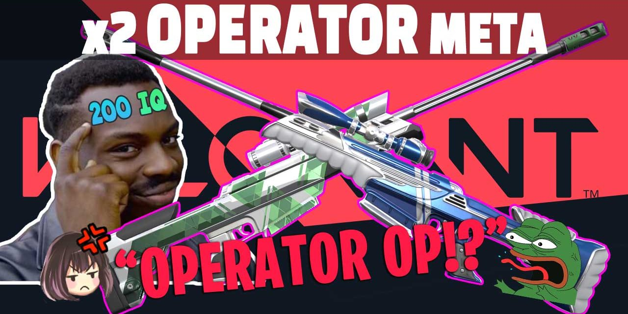 Double Op Meta Emerges: is the Valorant operator op?