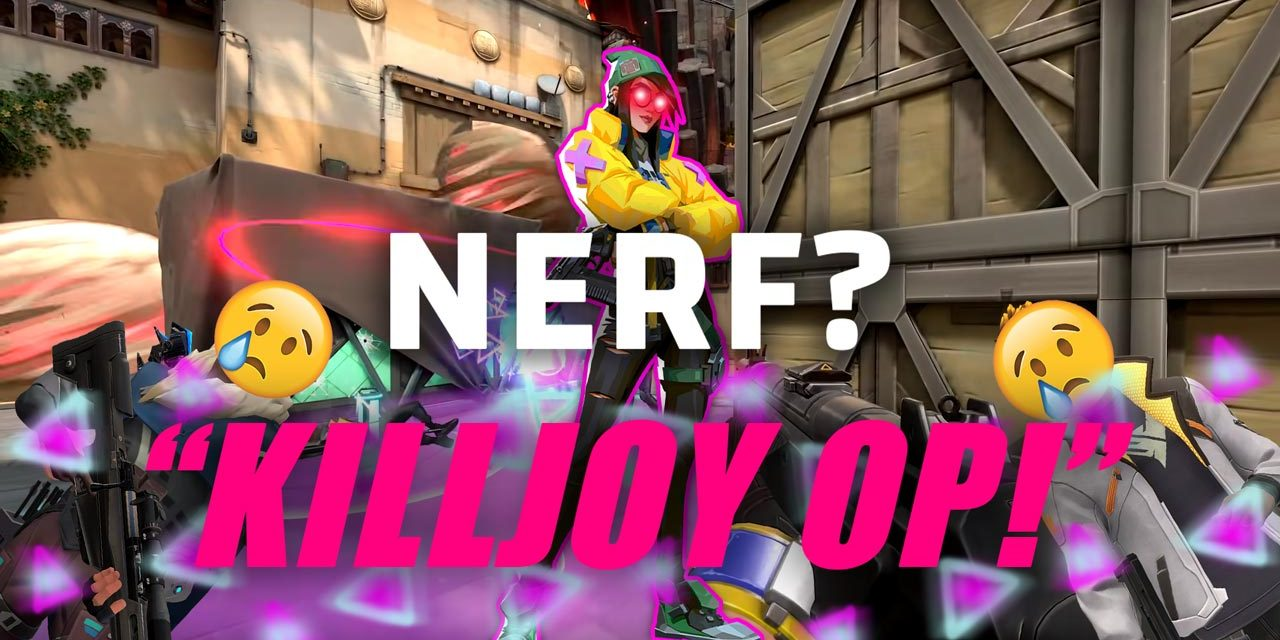 Is Killjoy OP or completely gamebreaking: Nerf Incoming